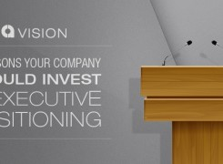 3 Reasons Your Company Should Invest in Executive Positioning