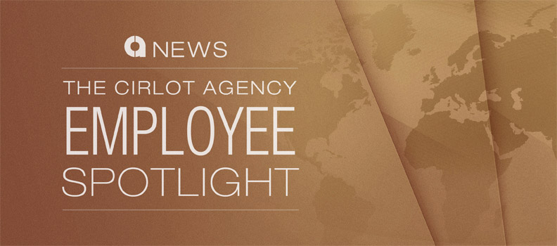 Employee Spotlight - The Cirlot Agency