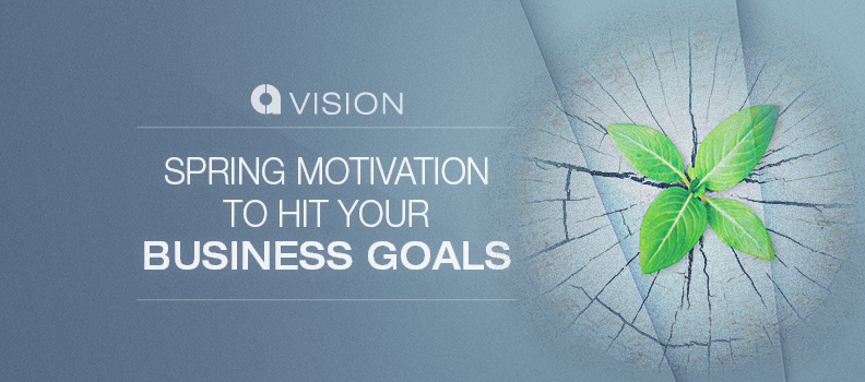 Spring Motivation to Hit Your Business Goals - The Cirlot Agency